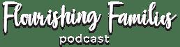 Flourishing Families podcast logo